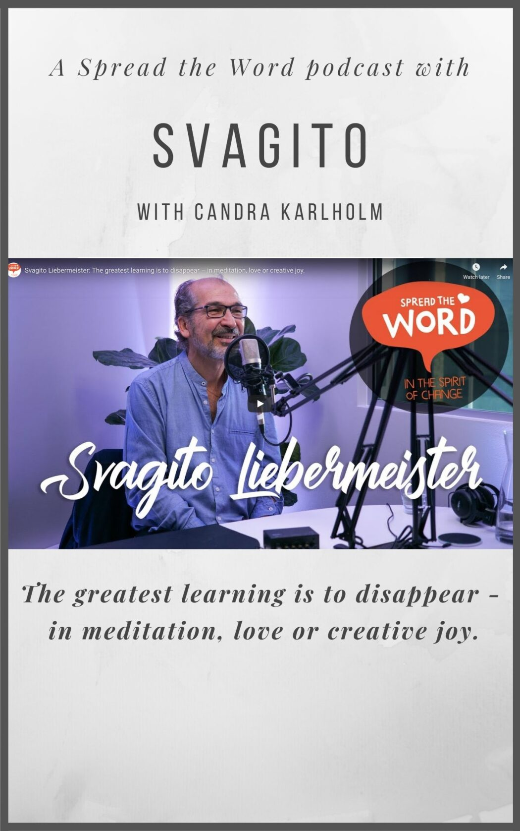 Svagito Liebermeister podcast Spread the Word